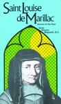 Saint Lousie de Marillac: Servant of the Poor