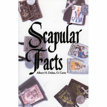 Scapular Facts by Albert H. Dolan