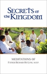 Secrets of the Kingdom Meditations of Fr. Richard Ho Lung
