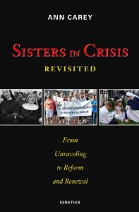 Sisters in Crisis: Revisited From Unraveling to Reform and Renewal by Ann Carey