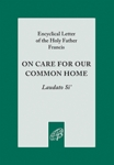 sLaudato SI--On Care for Our Common Home
