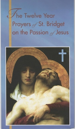 The 12 Year Prayers of St Bridget on the Passion of Jesus