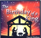 The Birthday of a King CD by David Phillips