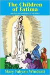 The Children of Fatima, and Our Lady's Message to the World by Mary Fabyan Windeatt