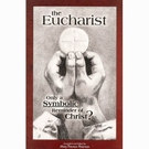 The Eucharist: Only a Symbolic Reminder of Christ?