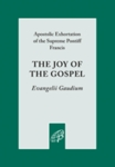 The Joy of the Gospel, Evangelii Gaudium by Pope Francis I