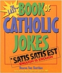 The Last Book of Catholic Jokes by Deacon Tom Sheridan