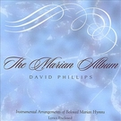 The Marian Album David Phillips CD