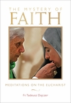The Mystery of Faith: Meditations on the Eucharist by Fr. Tadeusz Dajczer.