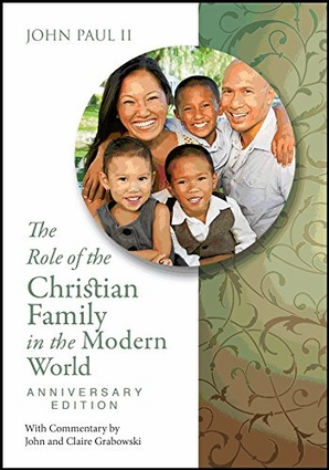 The Role of the Christian Family in the Modern World: Anniversary Edition by John Paul II