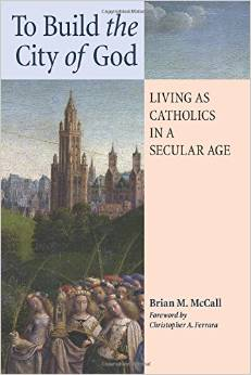 To Build the City of God by Brian McCall