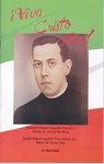 Viva Cristo Rey! Blessed Miguel Augustin Pro, S.J. by Anne Ball