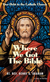 Where We Got the Bible by Rev. Henry G. Graham