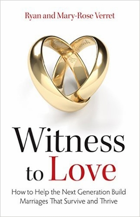 Witness to Love by Ryan & Mary-Rose Verret