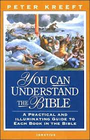 You Can Understand The Bible by Peter Kreeft