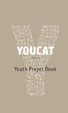 Youcat Youth Prayer Book by Christoph Cardinal Schoenborn