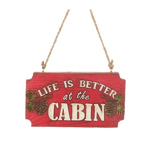 "Christmas Ornament - ""Life Is Better At The Cabin"""