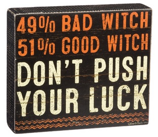 "Decorative Box Sign - ""Don't Push Your Luck... Box Sign"""