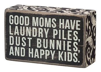 "Decorative Box Sign - ""Good Moms... Box Sign"""