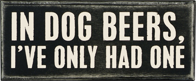 "Decorative Box Sign - ""In Dog Beers... Box Sign"""