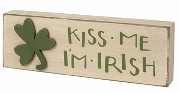 "Decorative Box Sign - ""Kiss Me I'm Irish... Box Sign"""