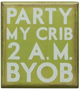 "Decorative Box Sign - ""Party My Crib...Box Sign"""
