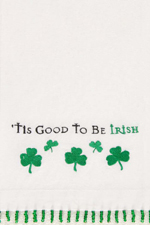 "Guest Towel  - ""It's Good To Be Irish Embroidered Towel"""