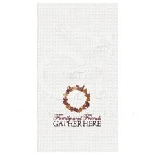 """Kitchen Towel - """"Family And Friends Gather Here Kitchen Towel"""""""