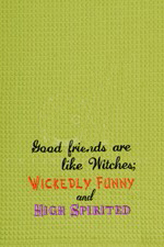 "Kitchen Towel - ""Wickedly Funny Embroidered Kitchen Towel"""