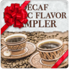 Decaf Exotic Flavor Sampler - (6) 1/2 lb bags