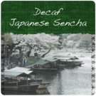 Decaf Green Sencha Tea (2lb Bag)