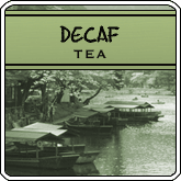 Decaf Tea