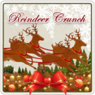 Reindeer Crunch-12 Coffees of Christmas  (16 oz)
