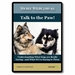 "<font color=""#a41a2d"">New!</font> Talk to the Paw! Understanding What Dogs are Really Saying�and What We�re Saying to Them"