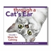 "<font color=""#a41a2d"">New!</font> Through a Cat�s Ear: Music for Calming 1"