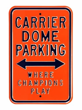 Carrier Dome / Where Champions Play Parking Sign