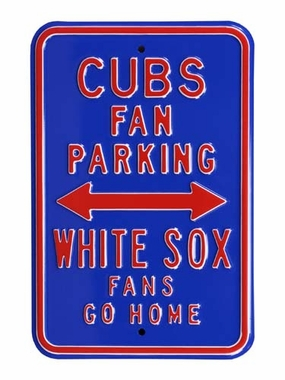Cubs White Sox Go Home Parking Sign