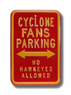 Cyclone Fans / No Hawkeyes Allowed Parking Sign