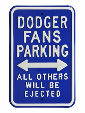Dodgers/Ejected Parking Sign