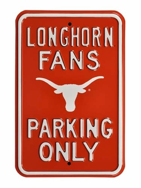 Longhorn Fans Only Parking Sign