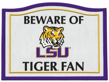 LSU Beware of Fan Sign