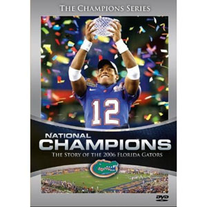 National Champions - Story of the 2006 Florida Gators DVD