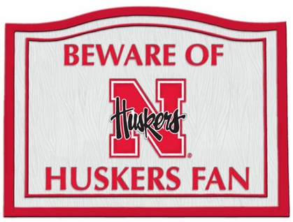 Nebraska Beware of Fan Sign