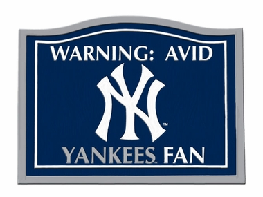 New York Yankees Beware of Fan Sign