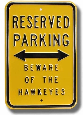 Reserved / Beware of the Hawkeyes Parking Sign