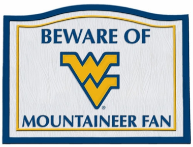 West Virginia Beware of Fan Sign