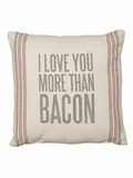 I Love You More Than Bacon Pillow