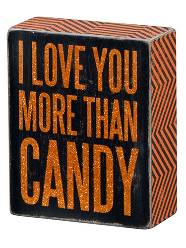 I Love You More than Candy Box Sign