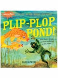 Indestructibles: Plip-Plop, Pond Baby-Proof Book