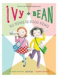 Ivy and Bean No News is Good News Book 8